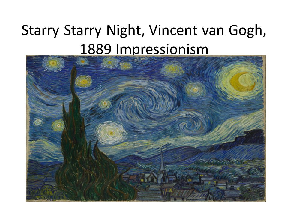 Starry Starry Night, Vincent van Gogh, 1889 Impressionism