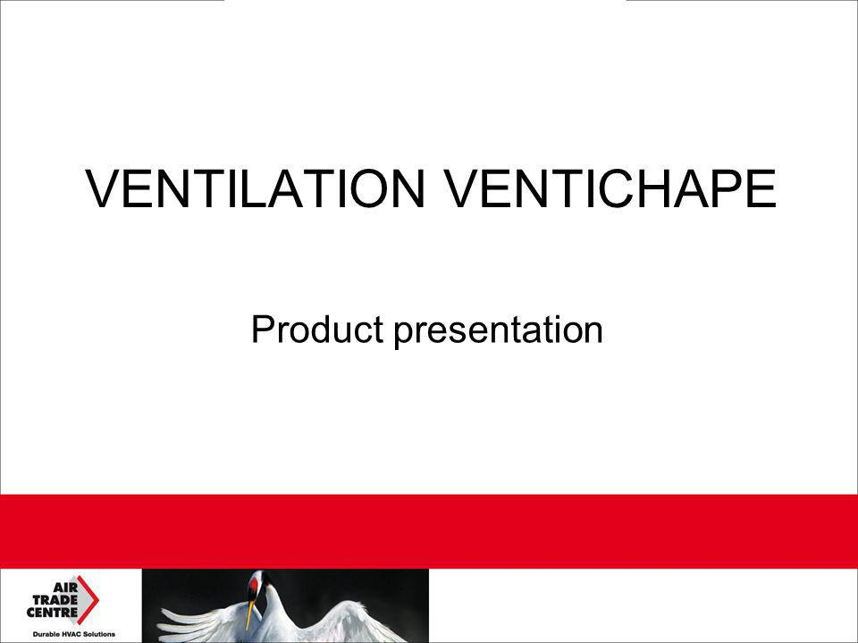 VENTILATION VENTICHAPE Product presentation