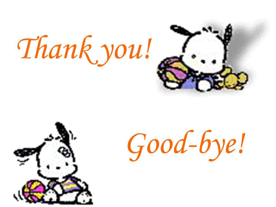 Thank you! Good-bye!