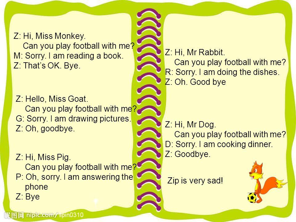 Zip is very sad.
