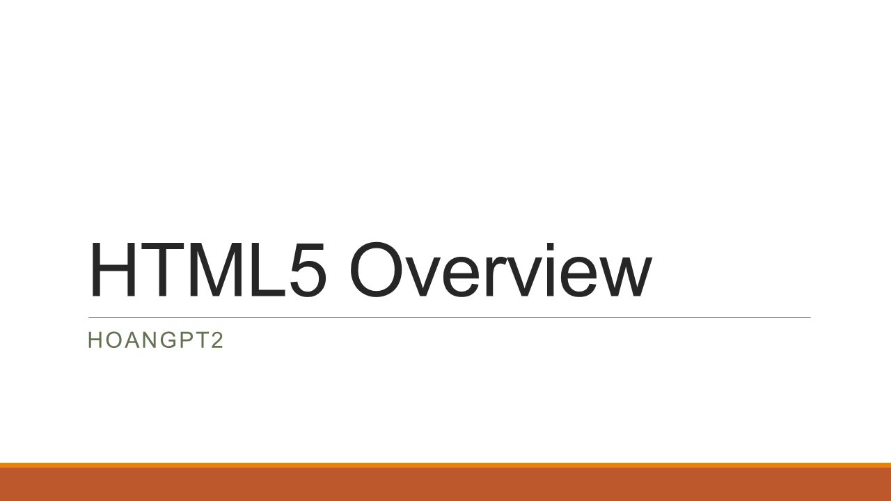 HTML5 Overview HOANGPT2