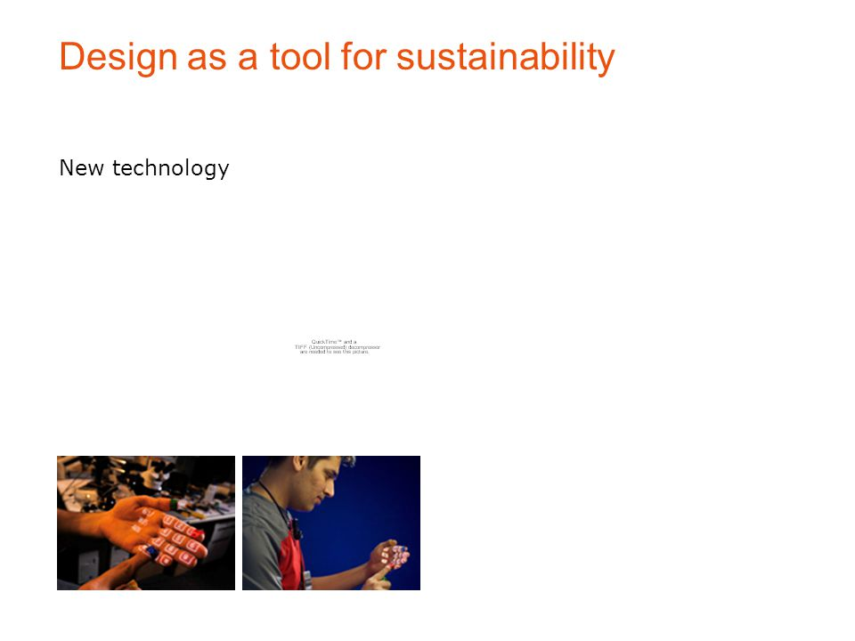 New technology Design as a tool for sustainability