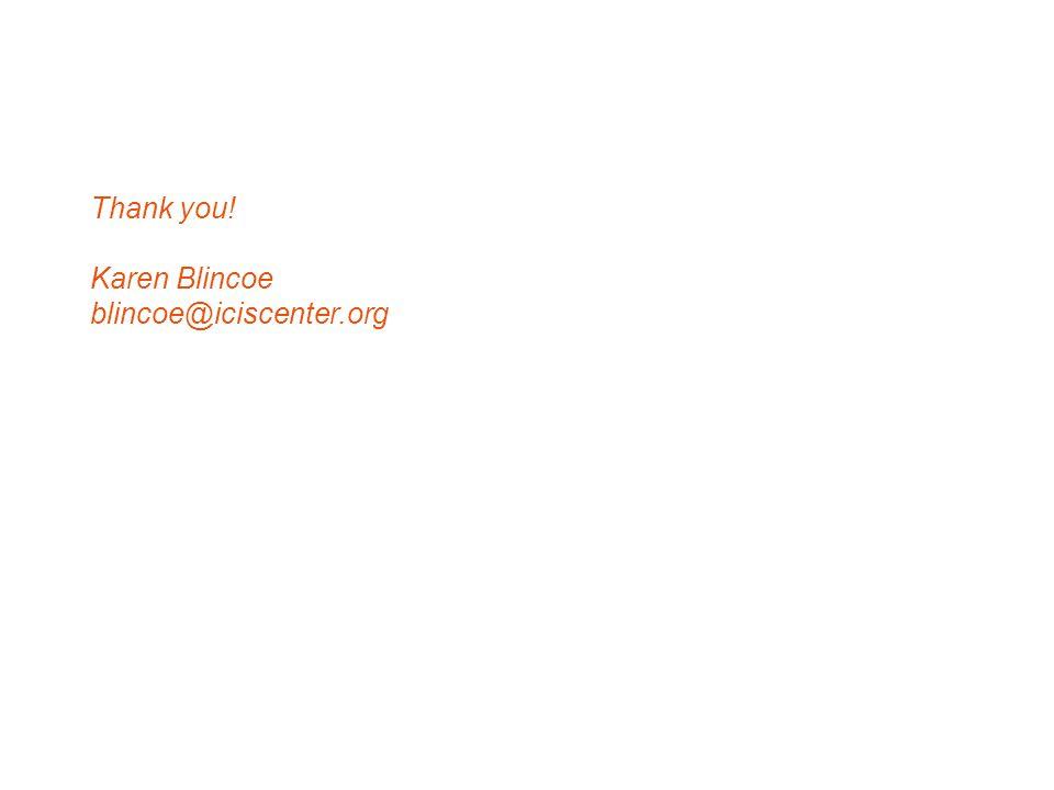 Thank you! Karen Blincoe blincoe@iciscenter.org