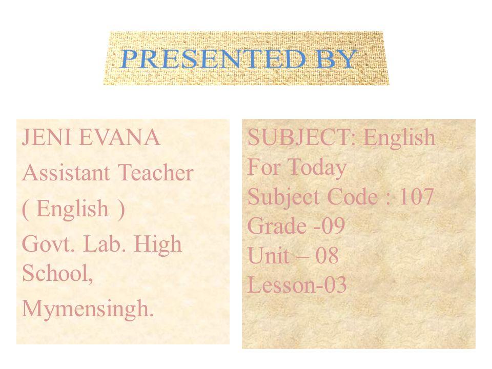 JENI EVANA Assistant Teacher ( English ) Govt. Lab.