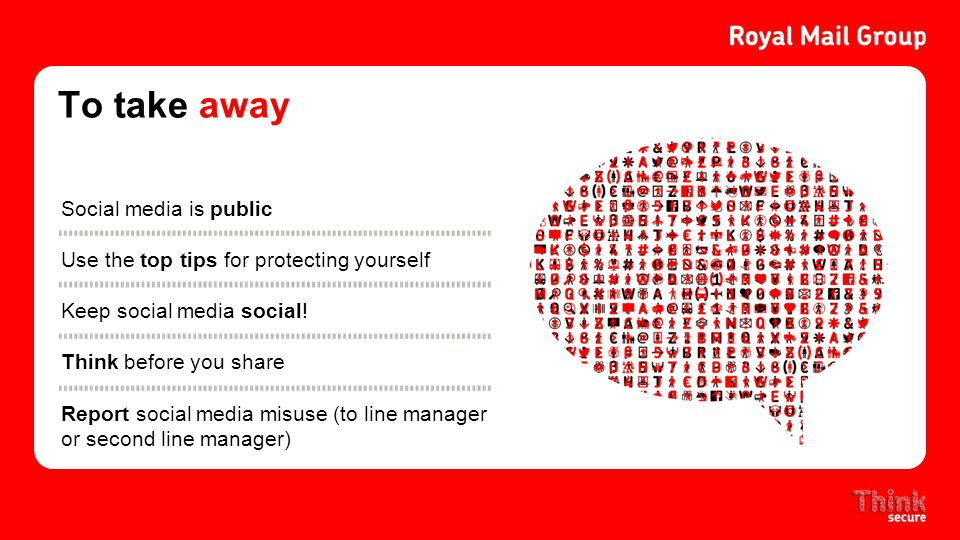 To take away Social media is public Use the top tips for protecting yourself Keep social media social.