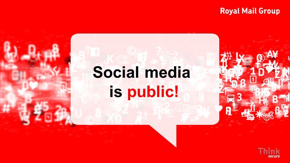 Social media is public!