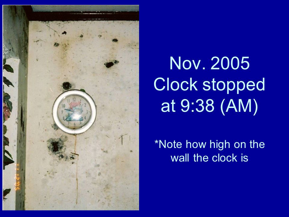 Nov. 2005 Clock stopped at 9:38 (AM) *Note how high on the wall the clock is