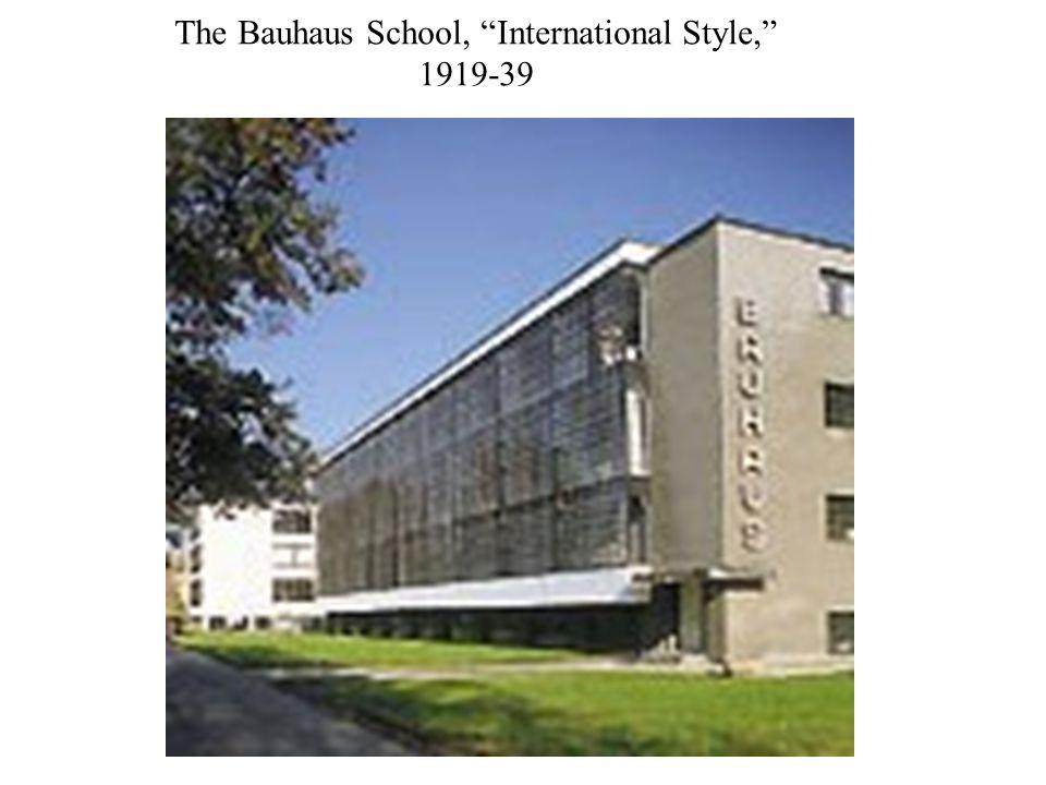 The Bauhaus School, International Style, 1919-39