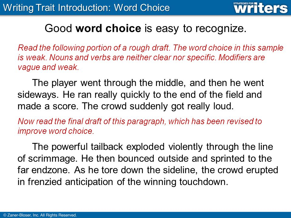 Good word choice is easy to recognize. Read the following portion of a rough draft.