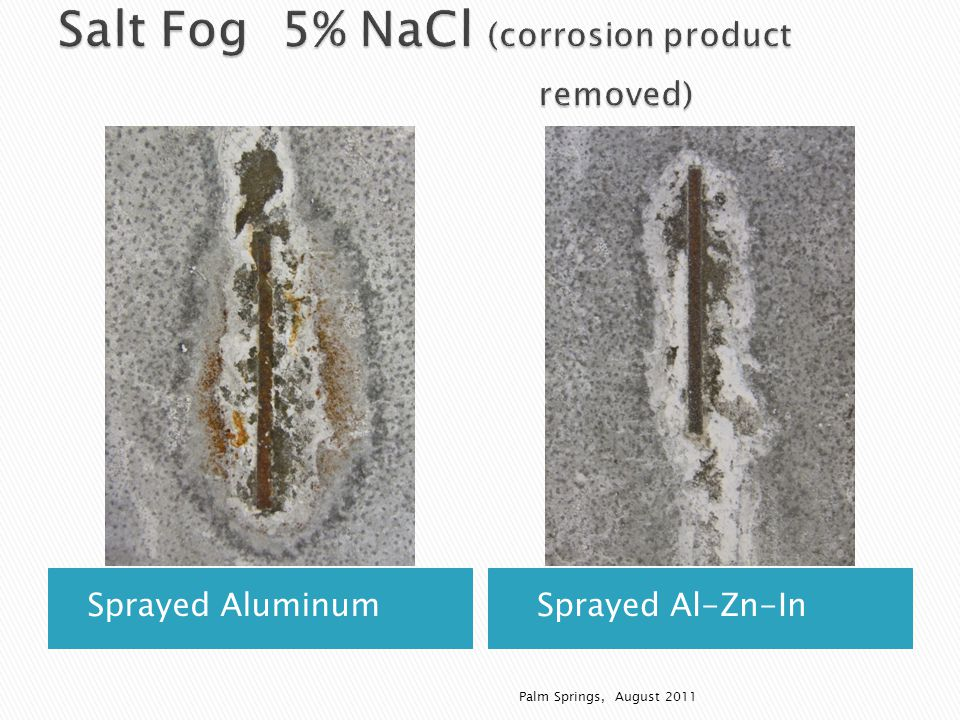 Sprayed Aluminum Sprayed Al-Zn-In Palm Springs, August 2011