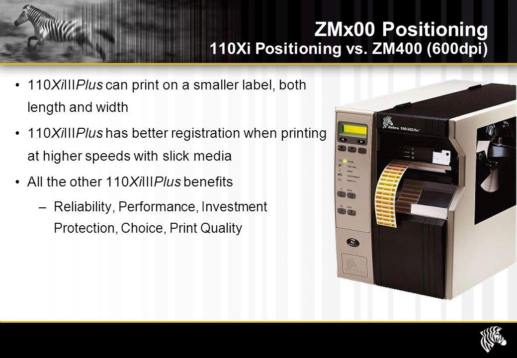 ZMx00 Positioning 110Xi Positioning vs.