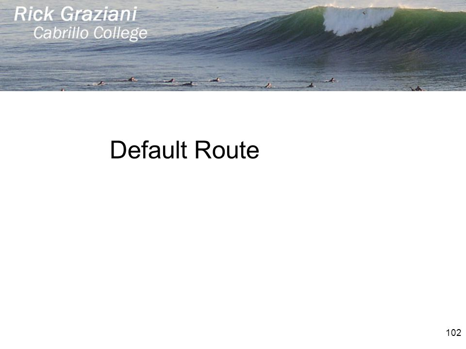 Default Route 102