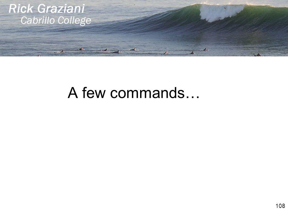 A few commands… 108