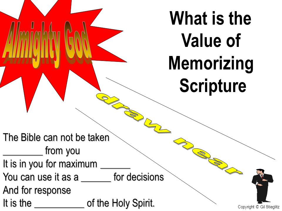 What is the Value of Memorizing Scripture The Bible can not be taken ________ from you It is in you for maximum ______ You can use it as a ______ for
