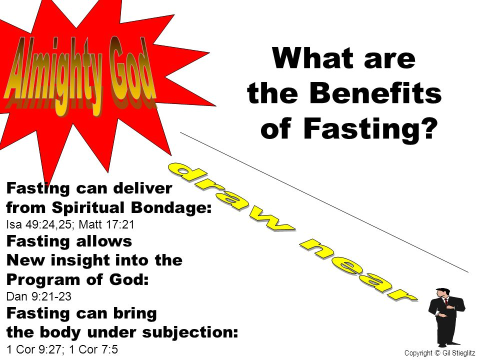 What are the Benefits of Fasting? Fasting can deliver from Spiritual Bondage: Isa 49:24,25; Matt 17:21 Fasting allows New insight into the Program of