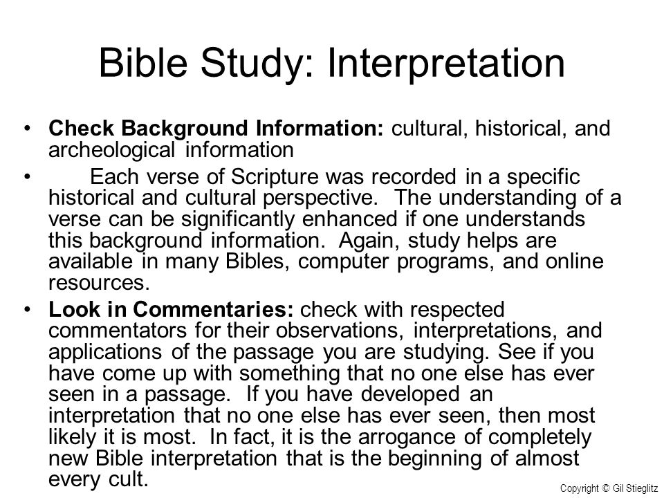 Bible Study: Interpretation Check Background Information: cultural, historical, and archeological information Each verse of Scripture was recorded in
