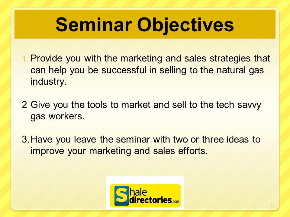 Seminar Objectives 1.