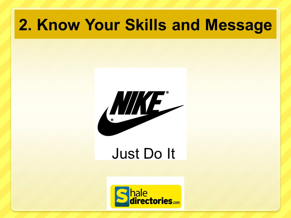 2. Know Your Skills and Message Just Do It