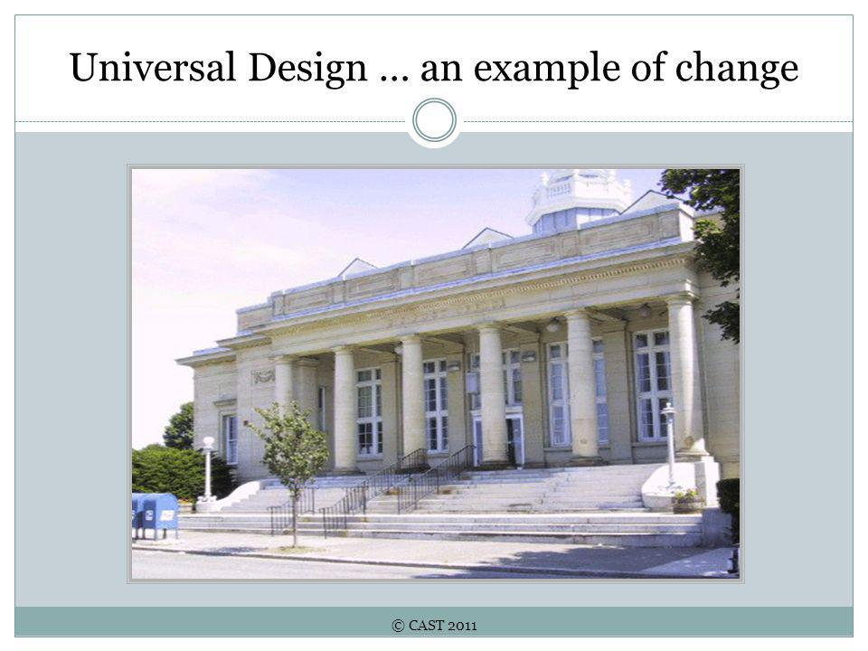 © CAST 2011 Universal Design … an example of change