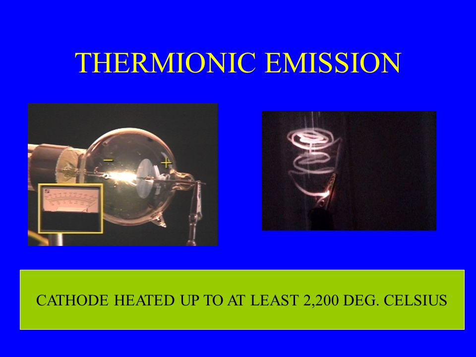 THERMIONIC EMISSION CATHODE HEATED UP TO AT LEAST 2,200 DEG. CELSIUS
