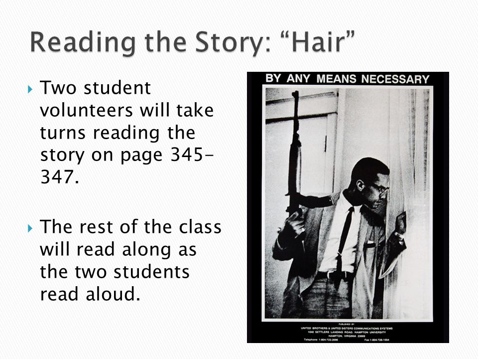  Two student volunteers will take turns reading the story on page 345- 347.