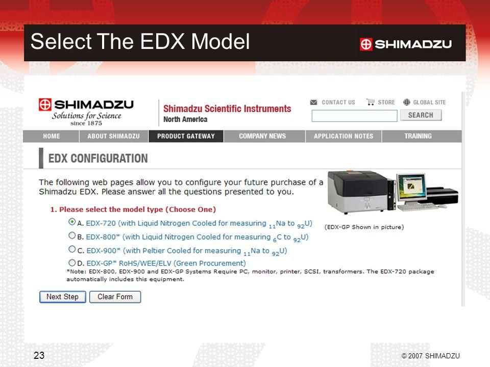 Select The EDX Model © 2007 SHIMADZU 23
