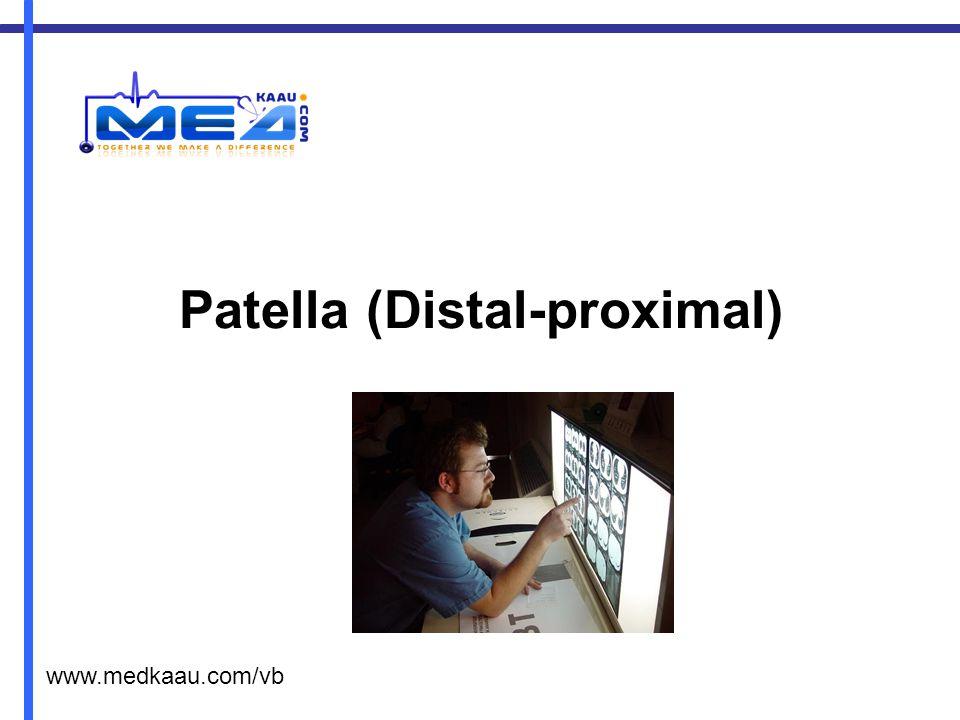 Patella (Distal-proximal) www.medkaau.com/vb
