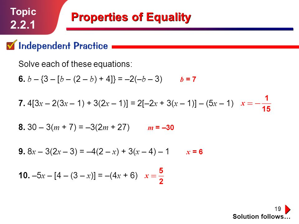 19 Topic 2.2.1 Independent Practice Solution follows… Properties of Equality 6.