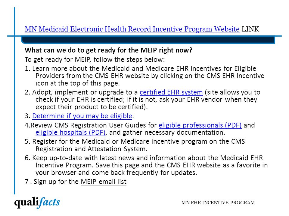 Important Dates for MN Medicaid EHR Incentive Program MN EHR INCENTIVE PROGRAM NOVEMBER 2011 CMS approved the MN State Medicaid HIT Plan (SMHP OCTOBER 2012 Target date for Providers to be able to submit applications to MEIP