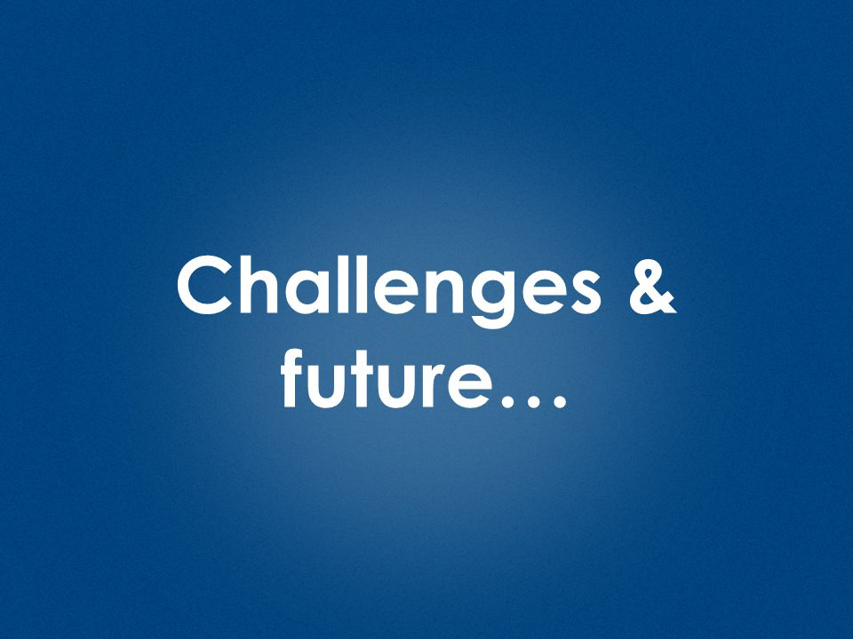 Challenges & future…