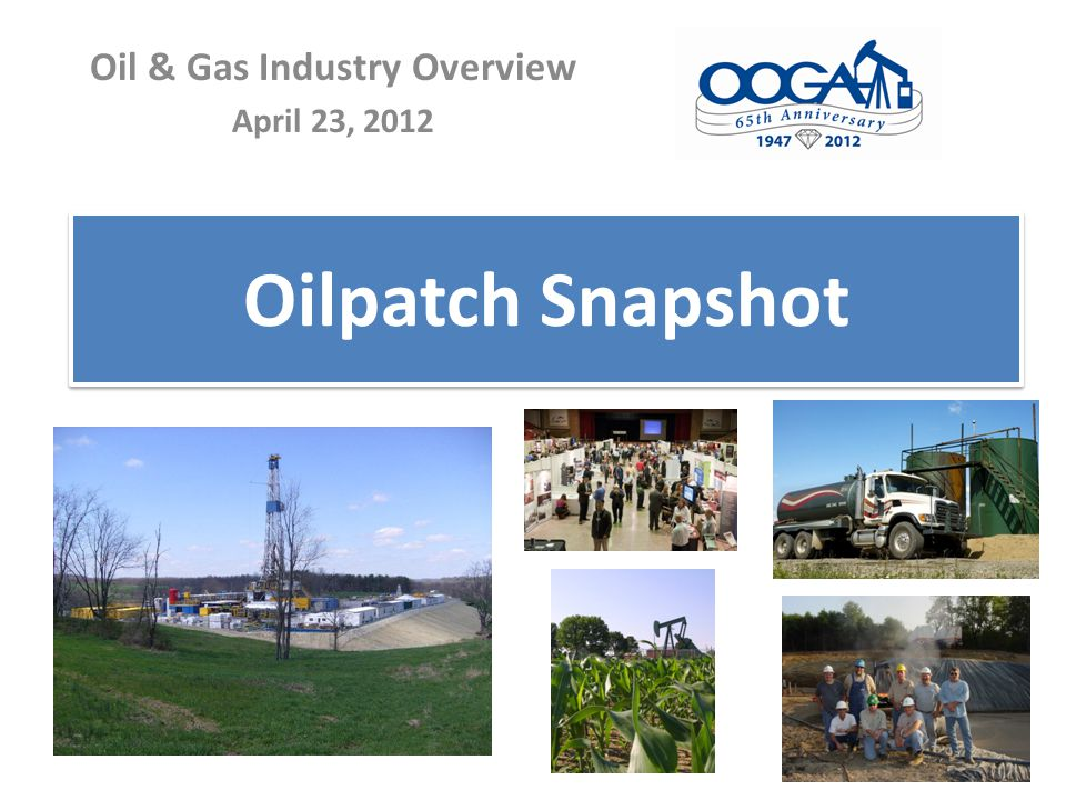 Oilpatch Snapshot Oil & Gas Industry Overview April 23, 2012