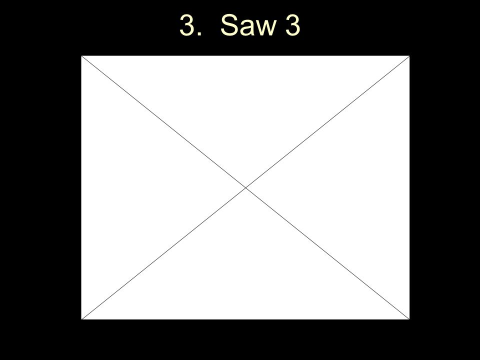 3. Saw 3