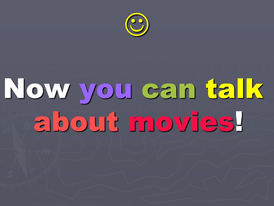 Now you can talk about movies!