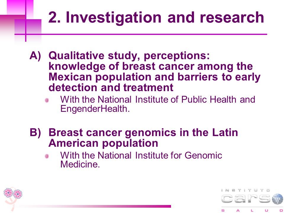 2. Investigation and research A)Qualitative study, perceptions: knowledge of breast cancer among the Mexican population and barriers to early detectio