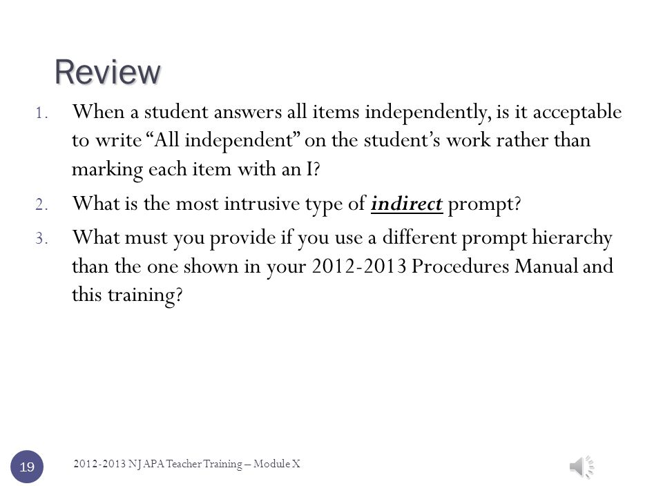 Information to answer these questions is found throughout Module X of the training.