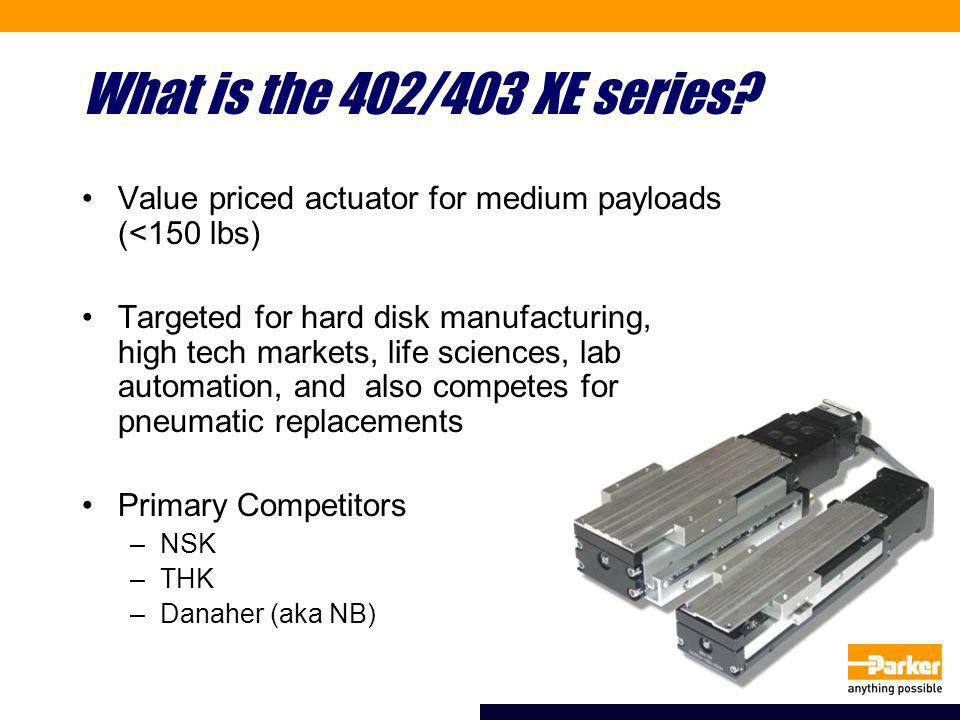 What is the 402/403 XE series.