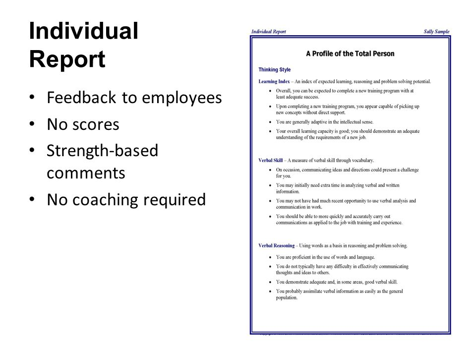 Individual Report Feedback to employees No scores Strength-based comments No coaching required