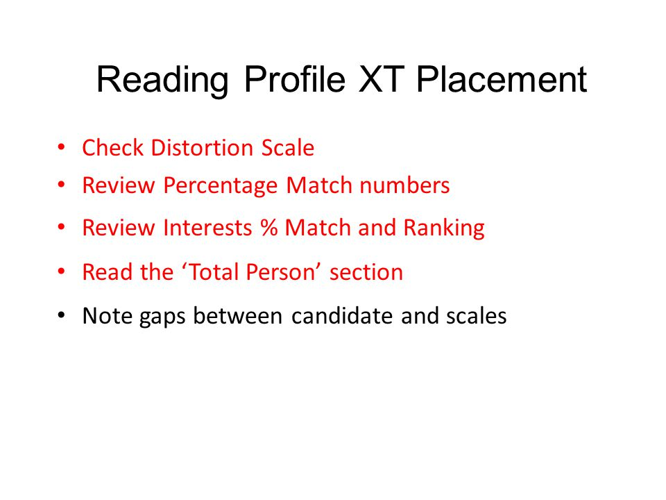 Check Distortion Scale Review Percentage Match numbers Review Interests % Match and Ranking Read the 'Total Person' section Note gaps between candidat