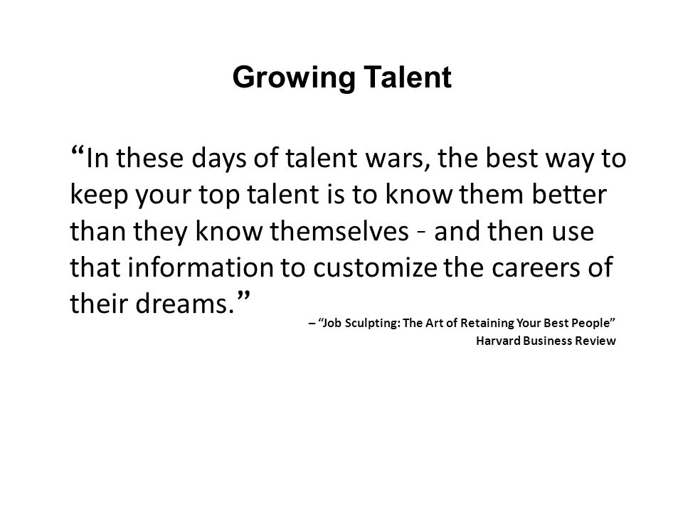 In these days of talent wars, the best way to keep your top talent is to know them better than they know themselves – and then use that information to customize the careers of their dreams.