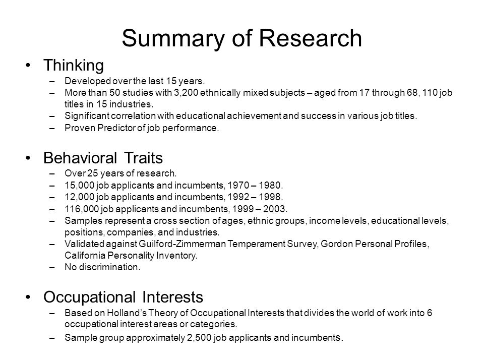 Summary of Research Thinking –Developed over the last 15 years. –More than 50 studies with 3,200 ethnically mixed subjects – aged from 17 through 68,
