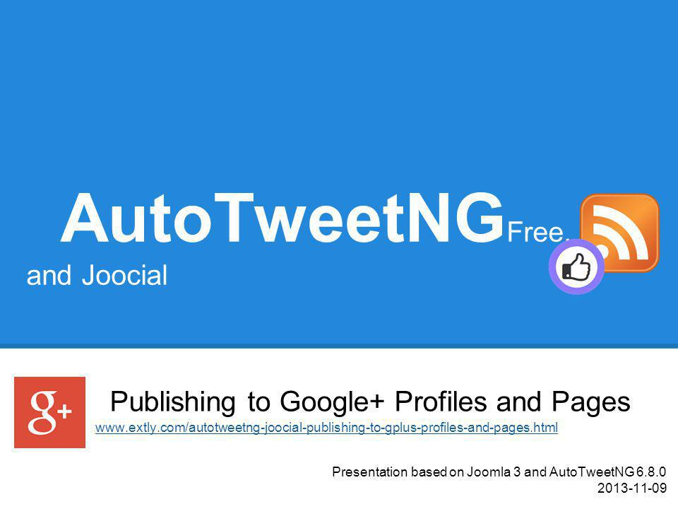 Recipe: Improve your social streams AutoTweetNG allows automatic social publishing from Joomla to Facebook, Google+, LinkedIn, Twitter, and more.