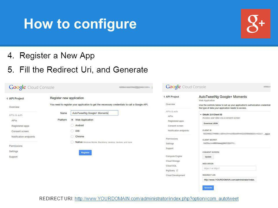 How to configure 4. Register a New App 5.