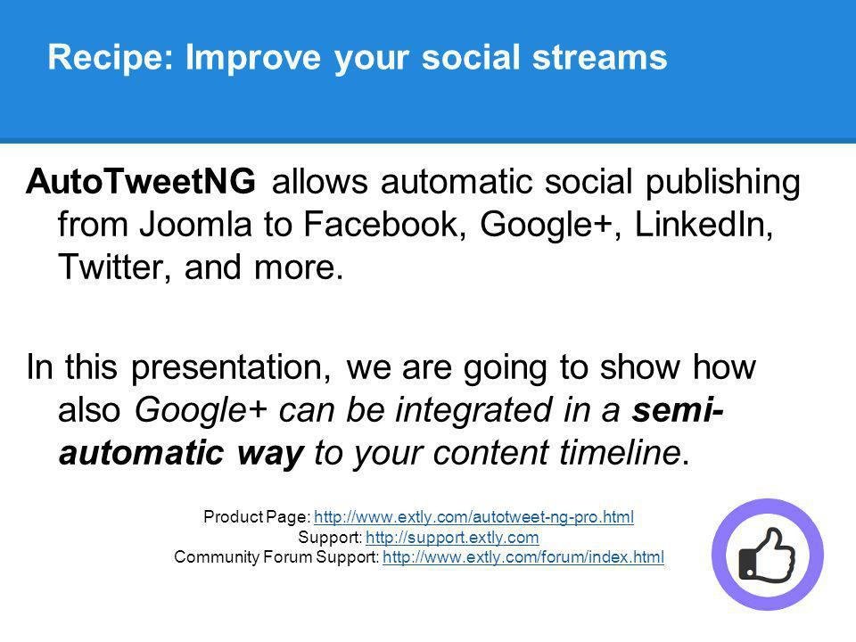 Prerequisites o AutoTweetNG Free, PRO, or Joocial v6.8 o This tutorial assumes you have already done a basic configuration.