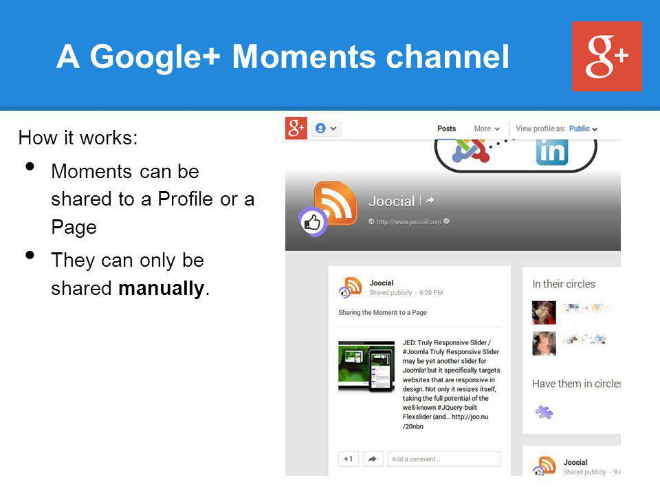 Publishing to Google+ ●Test some articles publication to your User profile ●Access your moments, and share ●Access your moments as a Page user, and share to the Page Reference case:https://plus.google.com/+Extlyhttps://plus.google.com/+Extly