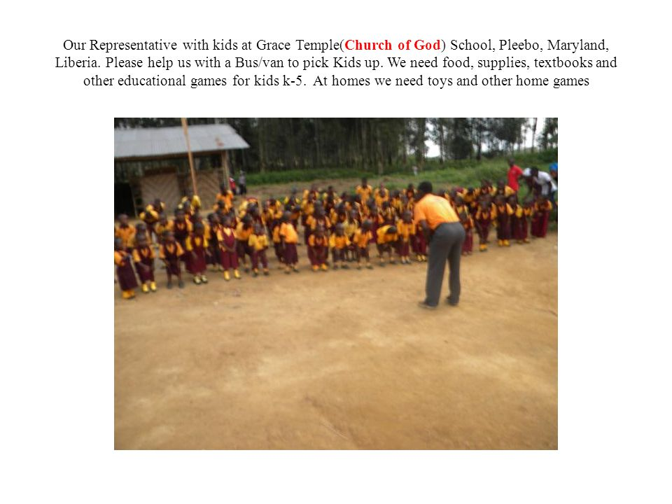 Our Representative with kids at Grace Temple(Church of God) School, Pleebo, Maryland, Liberia.