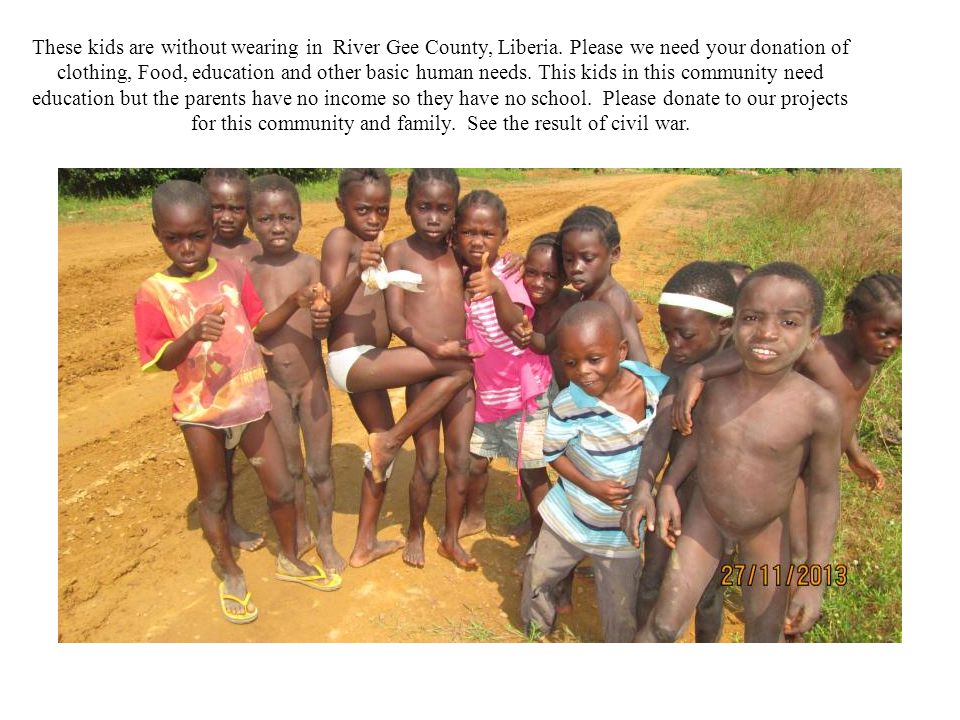 These kids are without wearing in River Gee County, Liberia.