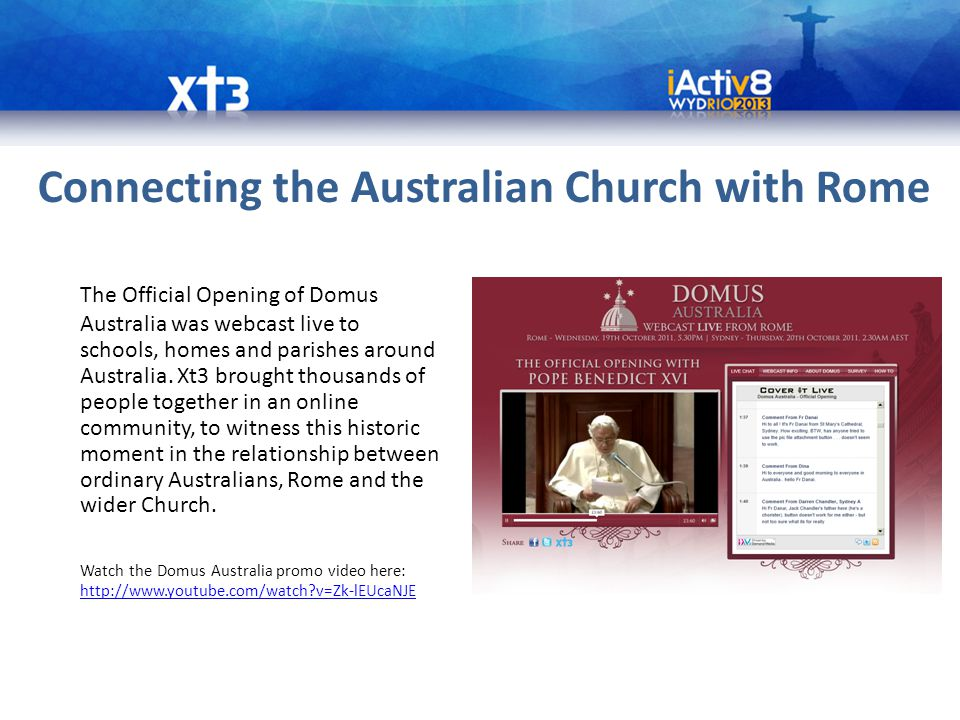 Connecting the Australian Church with Rome The Official Opening of Domus Australia was webcast live to schools, homes and parishes around Australia.
