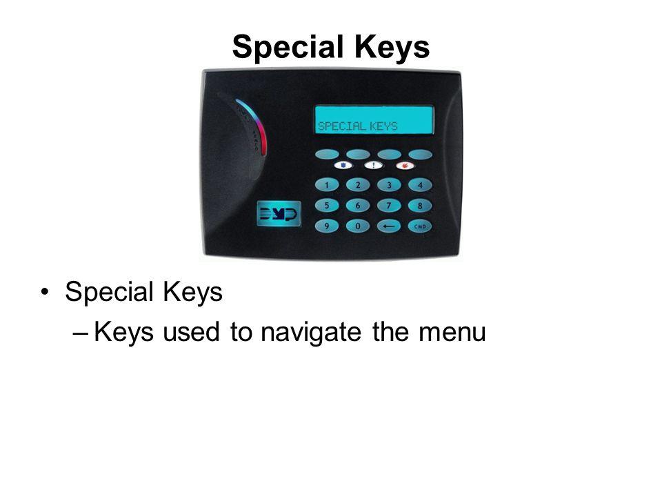 Special Keys –Keys used to navigate the menu