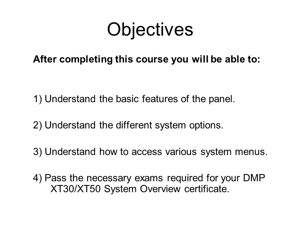 Objectives After completing this course you will be able to: 1) Understand the basic features of the panel.