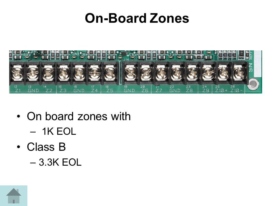 On-Board Zones On board zones with – 1K EOL Class B –3.3K EOL